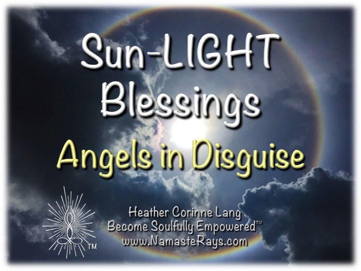 Sun-LIGHT Blessings ~ Angels in Disguise